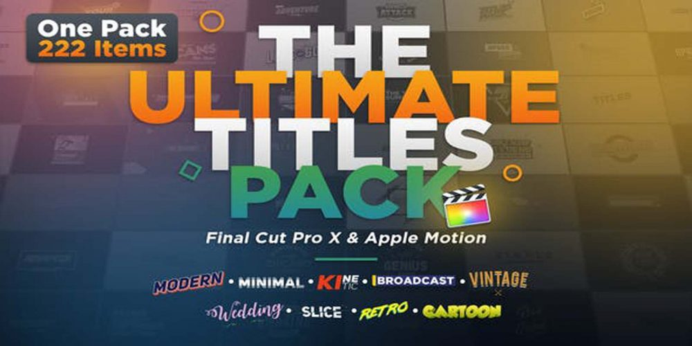 The Ultimate Titles Pack - Final Cut Pro X & Apple Motion Videohive 24335454