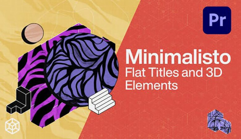 Minimalisto - Flat Titles and 3D Elements Videohive 33516859